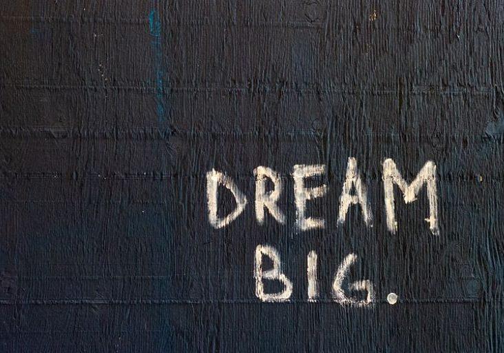how to dream big again